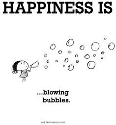 Happiness is...blowing bubbles
