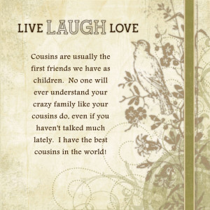 Gallery of: 15 Top Love My Cousin Quotes