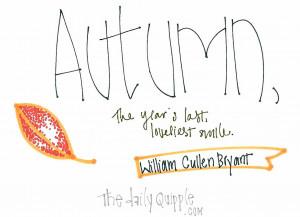 Autumn, the year's last, loveliest smile.