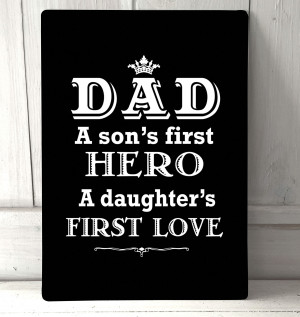Home · Dad a sons first hero quote metal sign