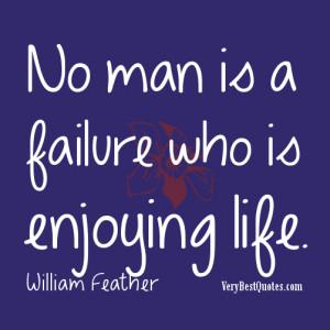Enjoying-life-quotes-No-man-is-a-failure-who-is-enjoying-life..jpg