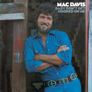 Mac Davis.....that takes me way back, in the day...