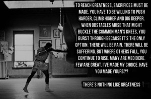 Inspirational Quote: There's nothing like greatness!