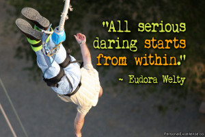 "Inspirational Quote: ""All serious daring starts from within ..."