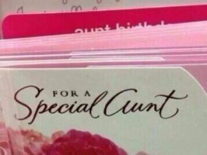 For a Special Aunt/Cunt