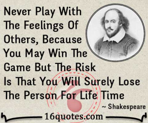 Never Play With The Feelings Of Others, Because You May Win The Game ...