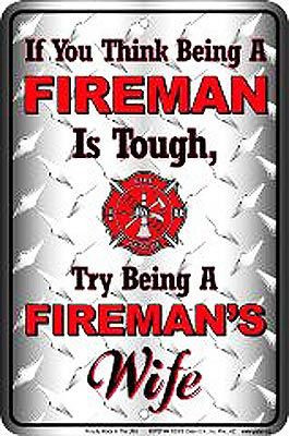 Fireman's wife. Need the this sign!