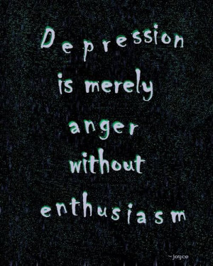 Enthusiasm Depression Overcoming Depression Quotes