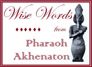 Who was Pharaoh Akhenaton?
