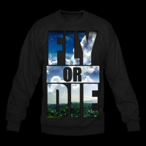 Fly or Die: cool hipster art swag quotes awesome Sweatshirt