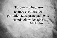 ... Julio Cortazar, Cierro Los, Spanish Quotes, Juliocortazar, All, Eyes