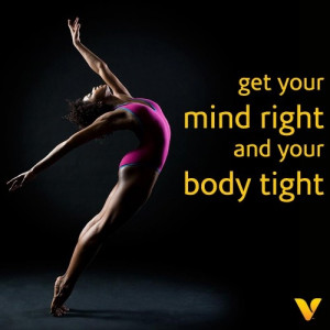 get your mind right and your body tight