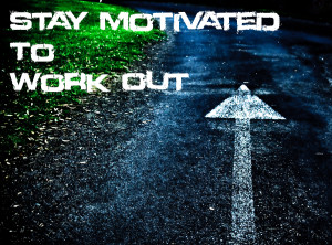 15 Ways to Stay Motivated to Work Out