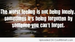 Being Forgotten Quotes and Sayings - CoolNSmart