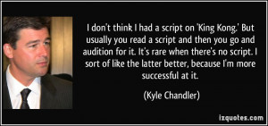 More Kyle Chandler Quotes