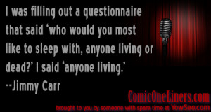 Who Would You Sleep With, A Jimmy Carr Quote