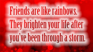 Friends Are Like Rainbow Cute Friendship Sayings Pictures