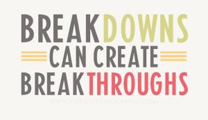 quote_breakdowns_create_breakthroughs(pp_w741_h431)