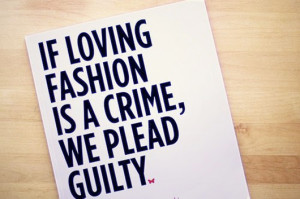 Top 10 Fashion Statements We LOVE to Quote!