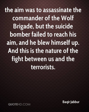 the aim was to assassinate the commander of the Wolf Brigade, but the ...