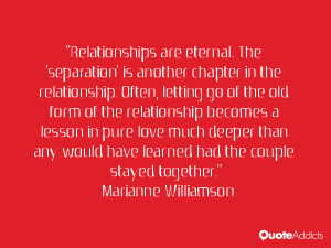 Relationships are eternal. The 'separation' is another chapter in the ...
