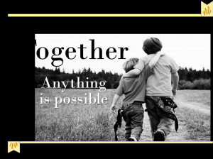 Together Anything Is Possible