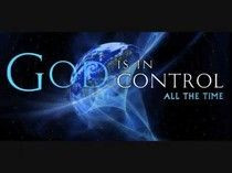 God Is In Control-FOR MORE GREAT QUOTES VISIT WWW.THEQUOTEPOST.COM ...
