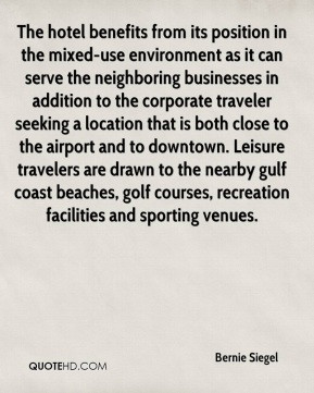 Bernie Siegel - The hotel benefits from its position in the mixed-use ...