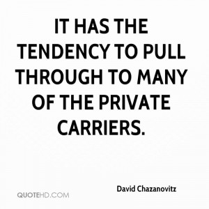 It has the tendency to pull through to many of the private carriers.