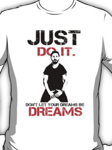Just Do It Shia Labeouf - Insaiyan Style White T-Shirt