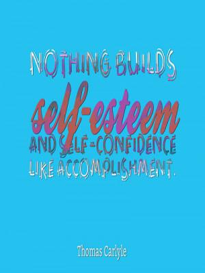 Self esteem building quotes – Thomas Carlyle