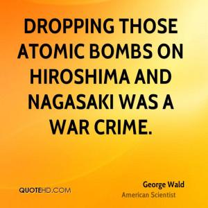 Dropping those atomic bombs on Hiroshima and Nagasaki was a war crime.
