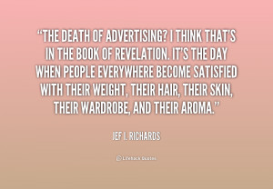 quote-Jef-I.-Richards-the-death-of-advertising-i-think-thats-225134_1 ...