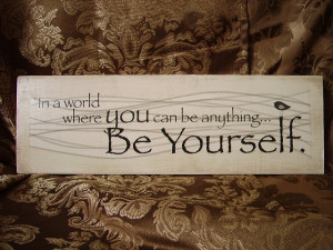 Funny Be Yourself Quotes