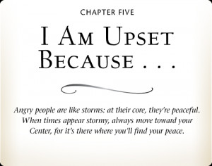 CHAPTER FIVE | I Am Upset Because . . . | Angry people are (ike storms ...
