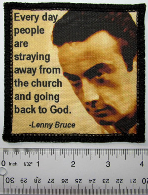 Details about LENNY BRUCE QUOTE - Printed Patch - Sew On - Vest, Bag ...