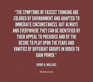 quote-Henry-A.-Wallace-the-symptoms-of-fascist-thinking-are-colored ...
