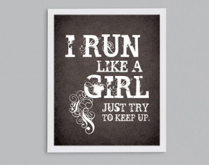 Run Like a Girl Quote Cross Country Running by StephLawsonDesign, $15 ...