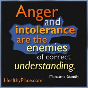 Stigma quote: Anger and intolerance are the enemies of correct ...