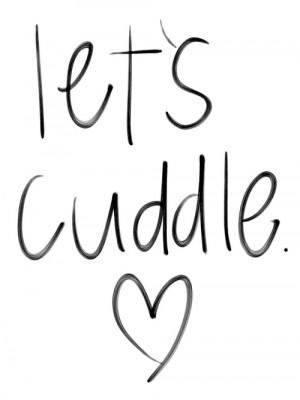 love couple cute let Cuddle US sweet in love snuggle handwritten