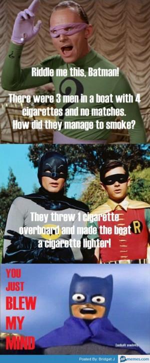Riddle me this, Batman