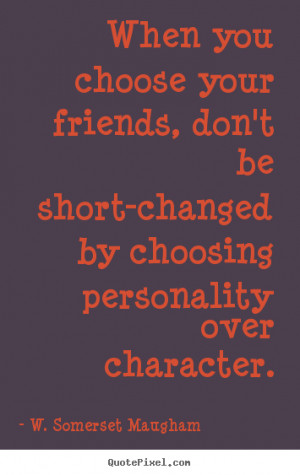 Choose Friends Quotes...