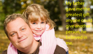 Fathers day – My father gave me the greatest gift anyone could give ...
