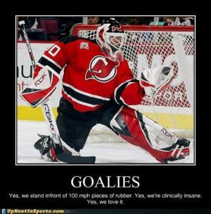 Ice Hockey goalie for 13 years!