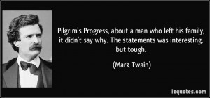 Pilgrim's Progress, about a man who left his family, it didn't say why ...