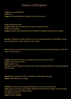 Notable LOTR Quotes. gonna love it. Famous LOT R Quotes Aragorn: Are ...