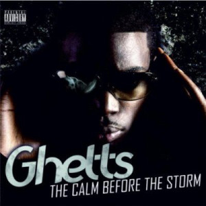 Ghetts - The Calm Before The Storm (2010)