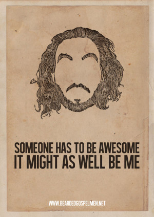 ... manly beard the bonus here is the unavoidable beard quotes posters