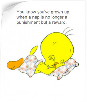 16-02+Quote+%7E+Tweety+Bird+%7E+You+know+you+have+grown+up.png