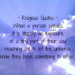 "... The Universe Know They Have Something To Offer "" ~ Religion Quote"